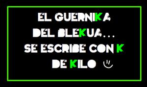 GUERNIKA_CON K DE KILO